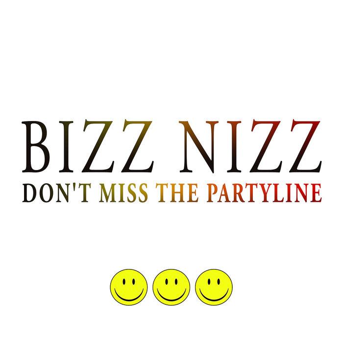 BIZZ NIZZ - Don't Miss The Partyline