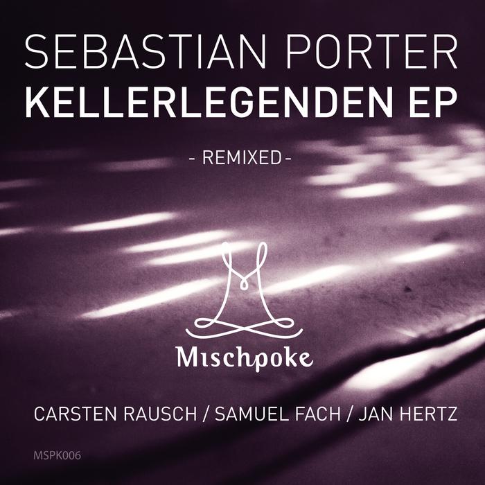 PORTER, Sebastian - Kellerlegenden EP Remixed
