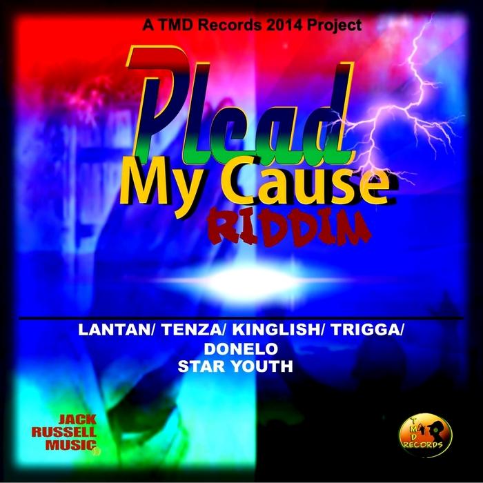 TENZA/LANTAN/DONELO/KINGLISH/STAR YOUTH/TMD RECORDS - Plead My Cause Riddim