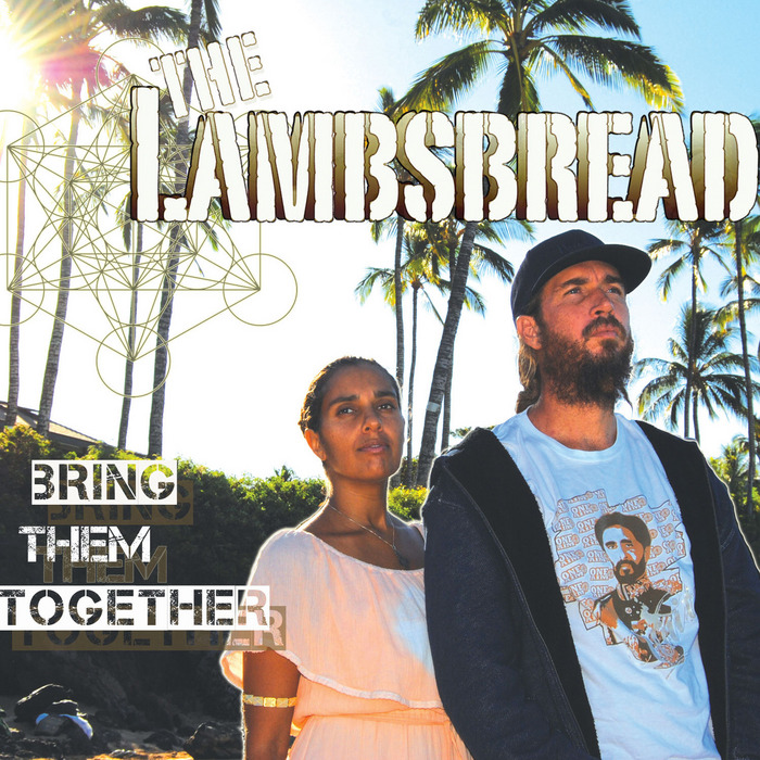 LAMBSBREAD, The - Bring Them Together