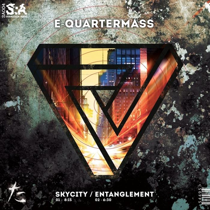 E-QUARTERMASS - Skycity/Entanglement