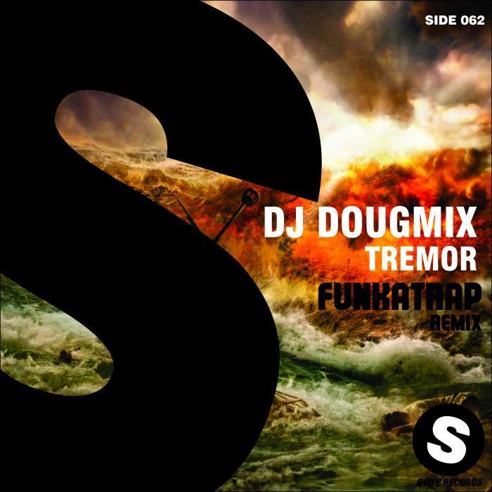 DJ DOUGMIX/FUNKADOWN - Tremor