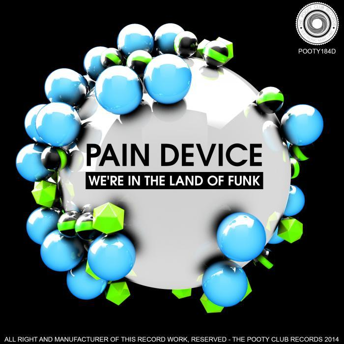 PAIN DEVICE - We're In The Land Of Funk
