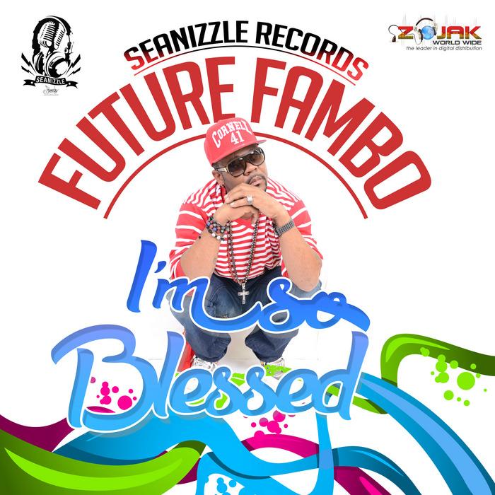 FUTURE FAMBO - I'm So Blessed