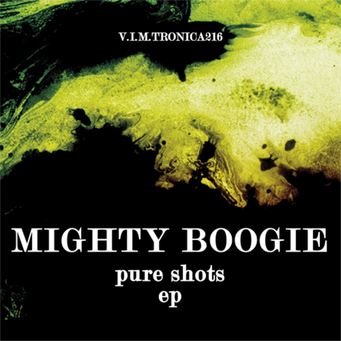 MIGHTY BOOGIE - PURE SHOTS EP
