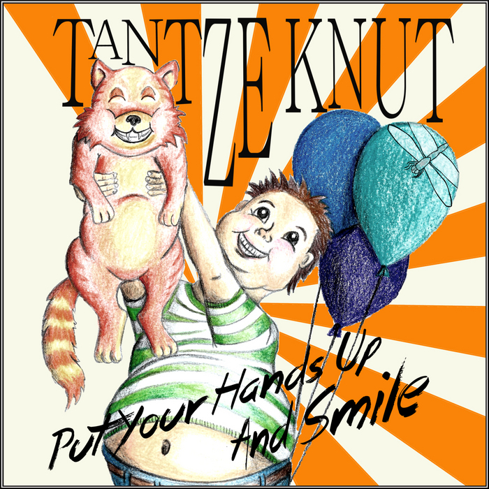 TANTZE KNUT - Put Your Hands Up And Smile EP