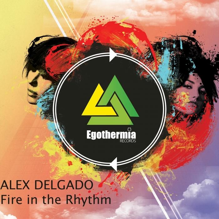 DELGADO, Alex - Fire In The Rhythm