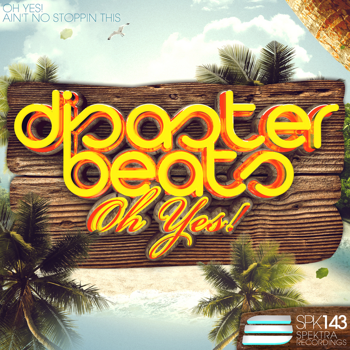 DISASTER BEATS - Oh Yes!