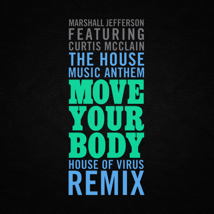 JEFFERSON, Marshall feat CURTIS MCCLAIN - The House Music Anthem (Move Your Body)
