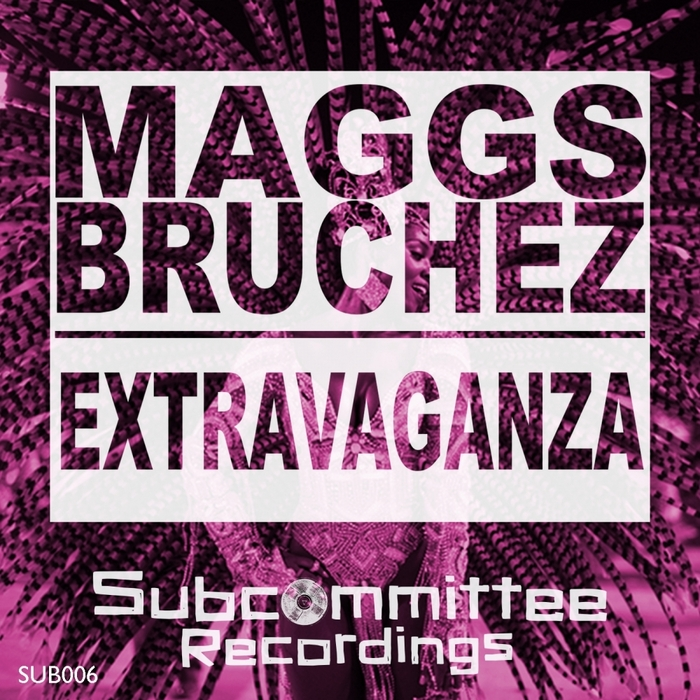 BRUCHEZ, Maggs - Extravaganza