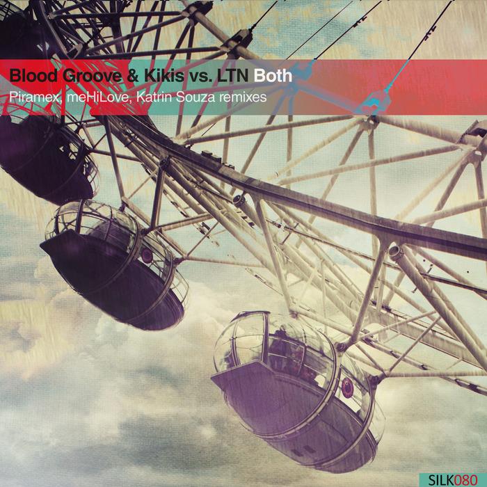 BLOOD GROOVE/KIKIS/LTN - Both (Remixes)
