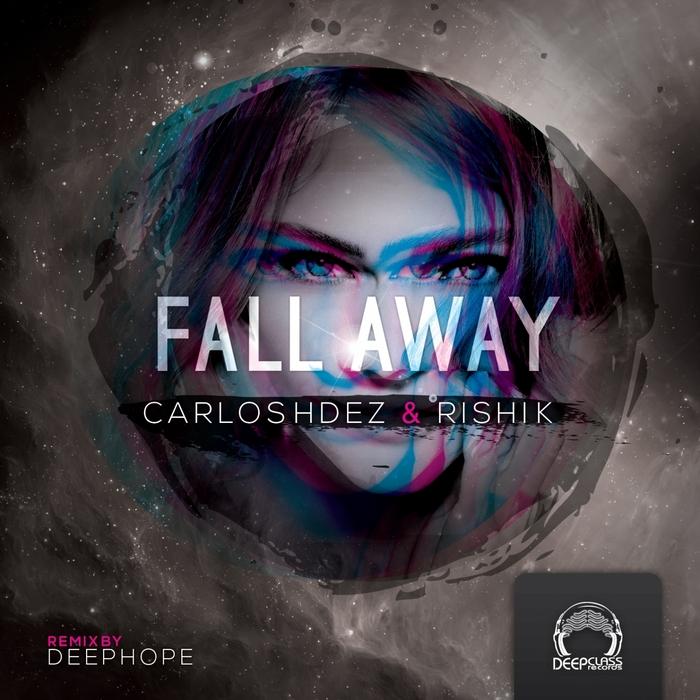 HDEZ, Carlos/RISHI K - Fall Away EP