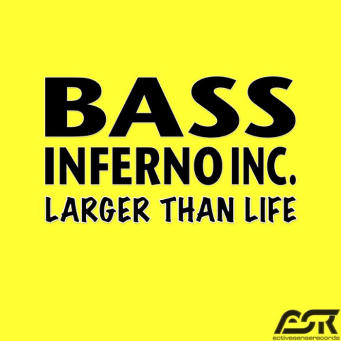 BASS INFERNO INC - Larger Than Life