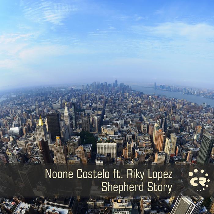 COSTELO, Noone feat RIKY LOPEZ - Shepherd Story