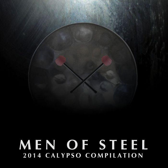 VARIOUS - Men Of Steel: 2014 Calypso Compilation