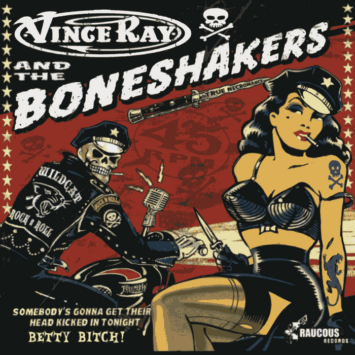 RAY, Vince/THE BONESHAKERS - Somebody's Gonna Get Their Head Kicked In Tonight