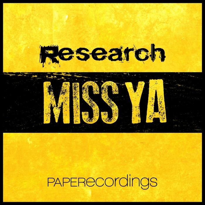 RESEARCH - Miss Ya