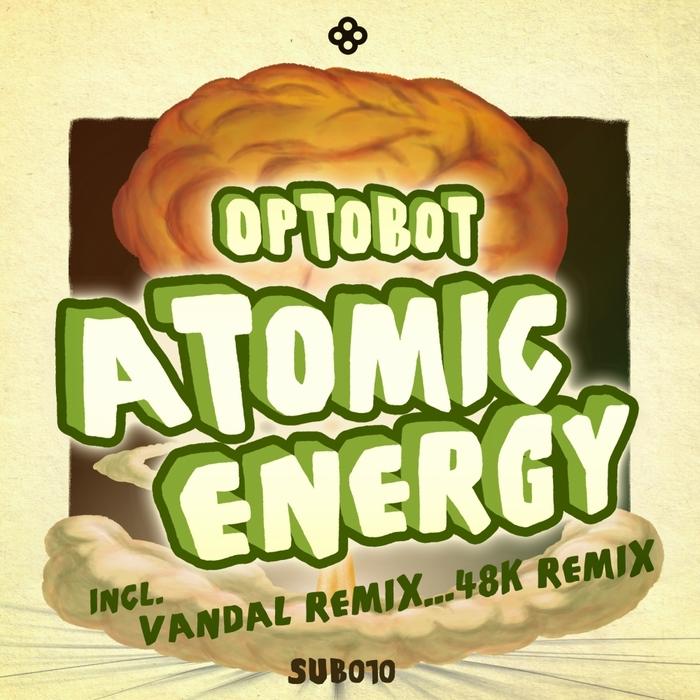 OPTOBOT - Atomic Energy (remixes)