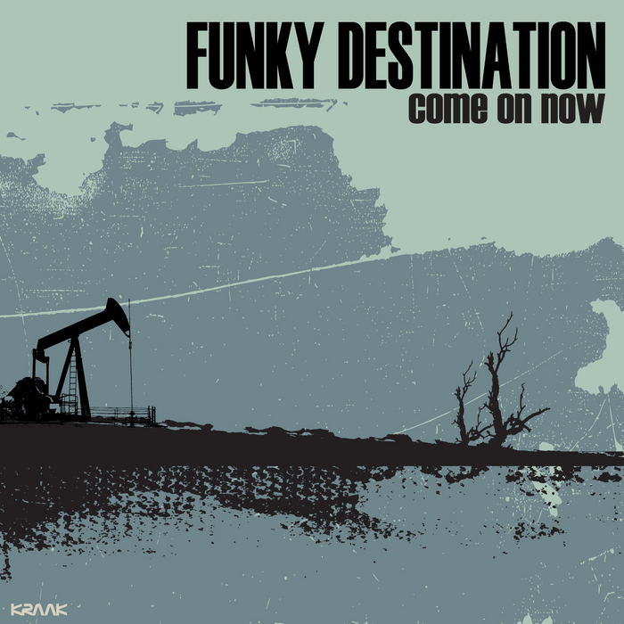 FUNKY DESTINATION - Come On Now