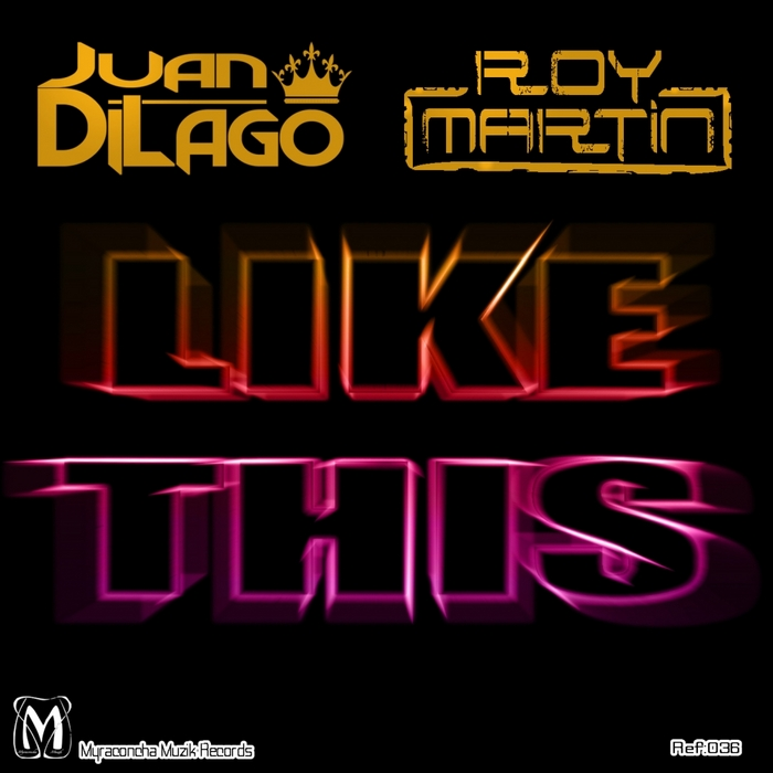 JUAN DI LAGO/ROY MARTIN - Like This