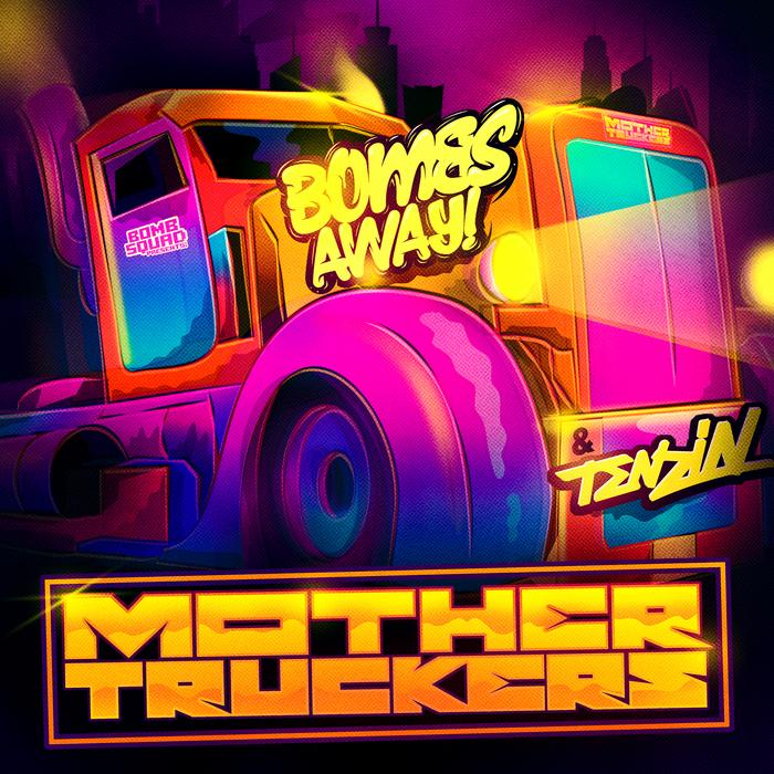 BOMBS AWAY/TENZIN - Mother Truckers