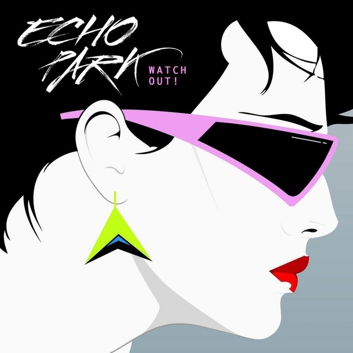 ECHO PARK - Watch Out! (EP)