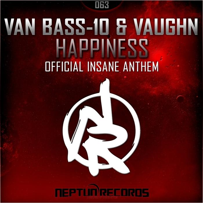 VAN BASS10/VAUGHN - Happiness (Official Insane Anthem)