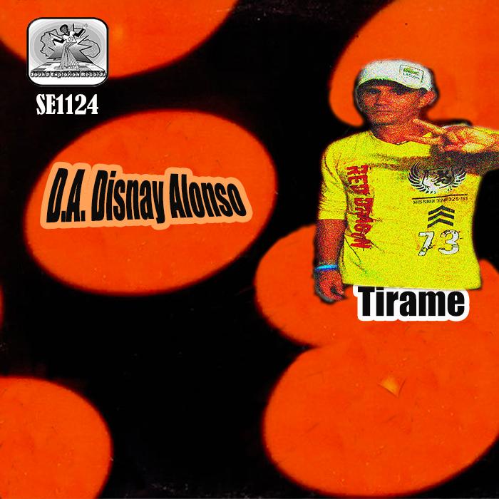 DA DISNAY ALONSO - Tirame