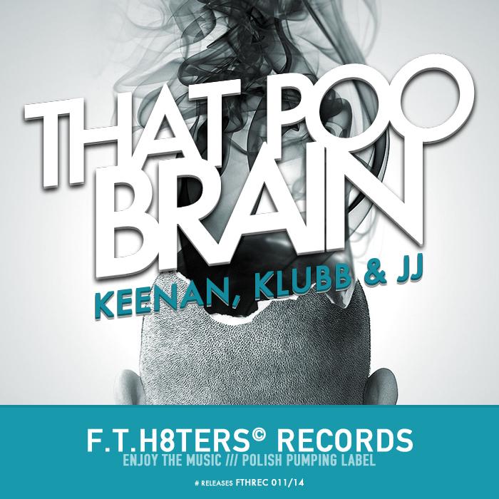 KLUBB KEENAN/JJ - That Poo Brain