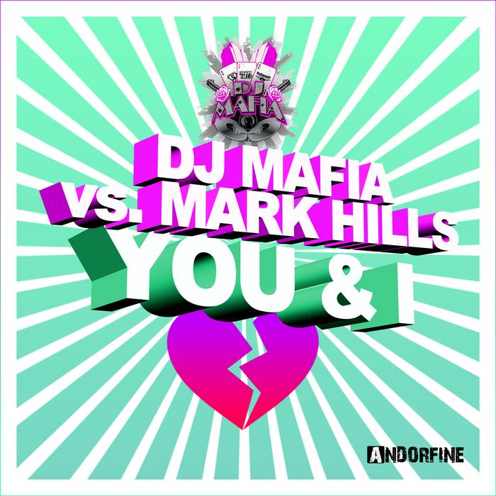 DJ MAFIA vs MARK HILLS - You & I