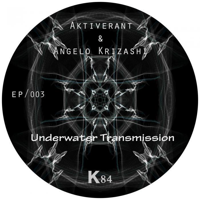 AKTIVERANT/ANGELO KRIZASHI - Underwater Transmission