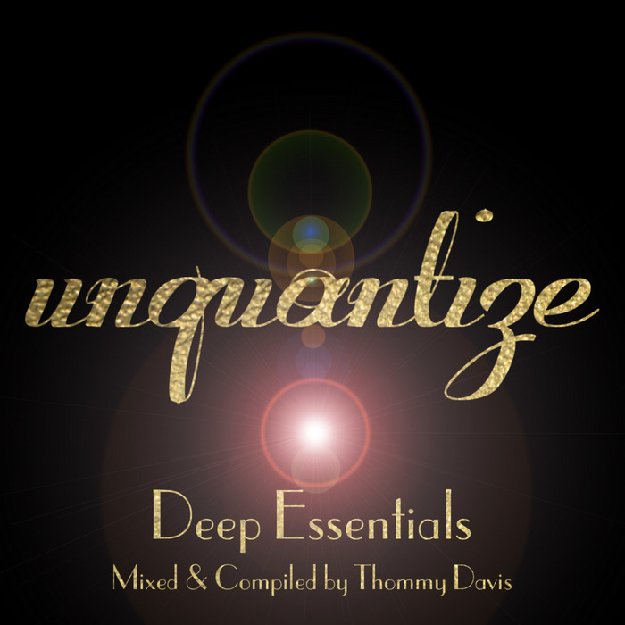 VARIOUS - Unquantize Deep Essentials Volume One (Mixed & Compiled By Thommy Davis)