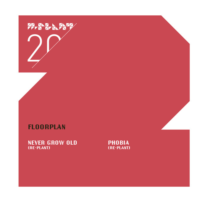 FLOORPLAN - Never Grow Old (Re-Plant) / Phobia (Re-Plant)
