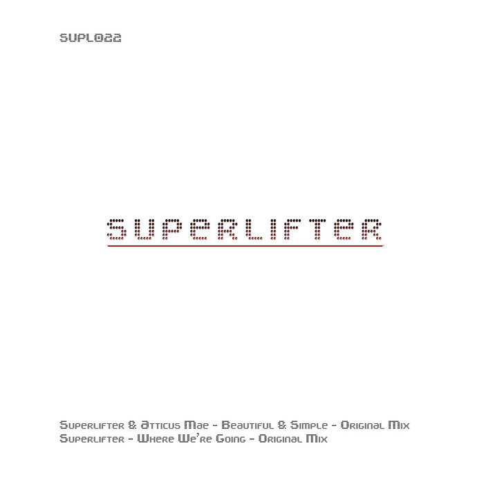 SUPERLIFTER/ATTICUS MAE - Beautiful & Simple