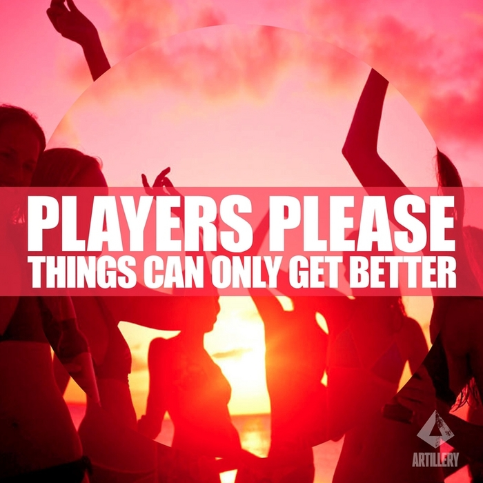 PLAYERS PLEASE - Things Can Only Get Better (mixes)