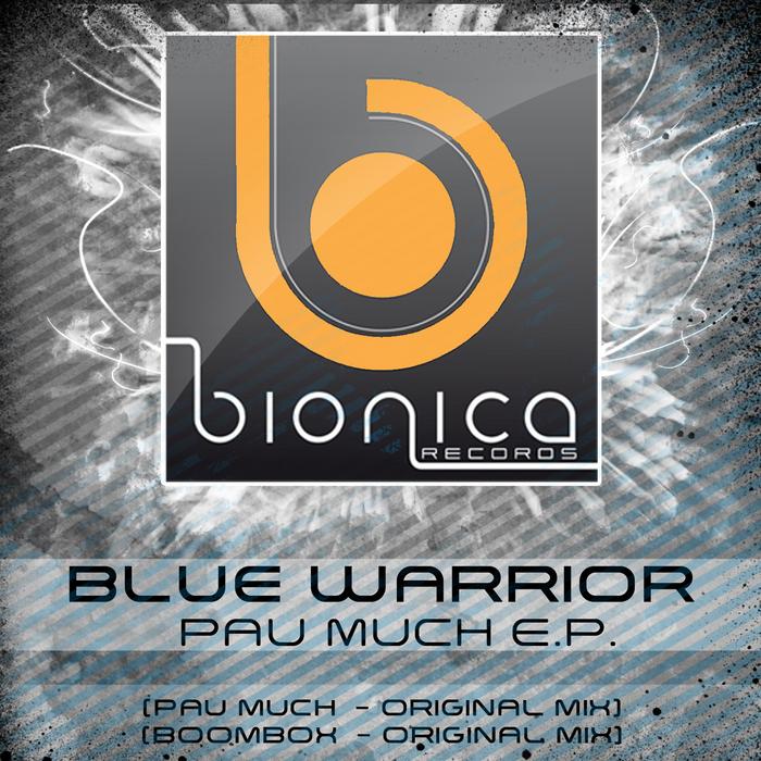 BLUE WARRIOR - Pau Much EP