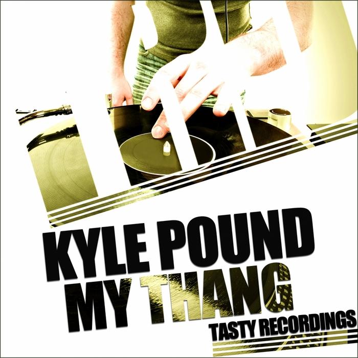POUND, Kyle - My Thang