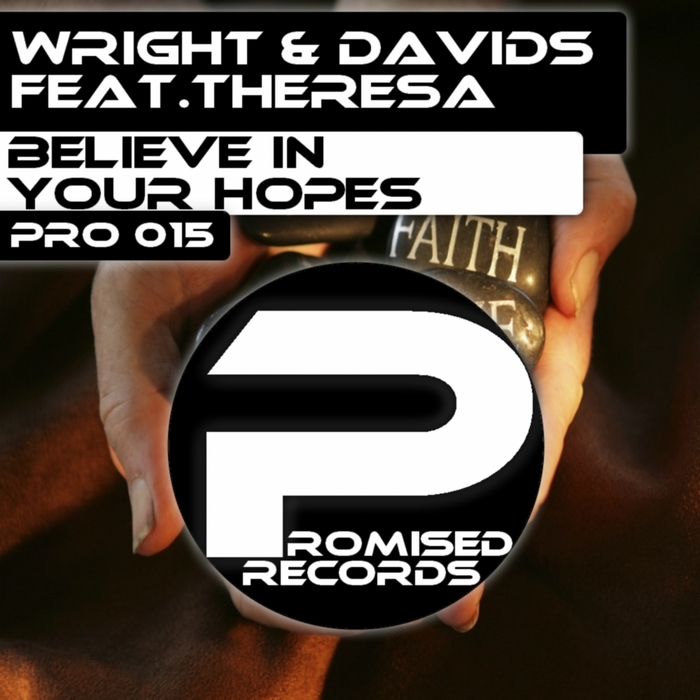 WRIGHT/DAVIDS feat THERESA - Believe In Your Hopes