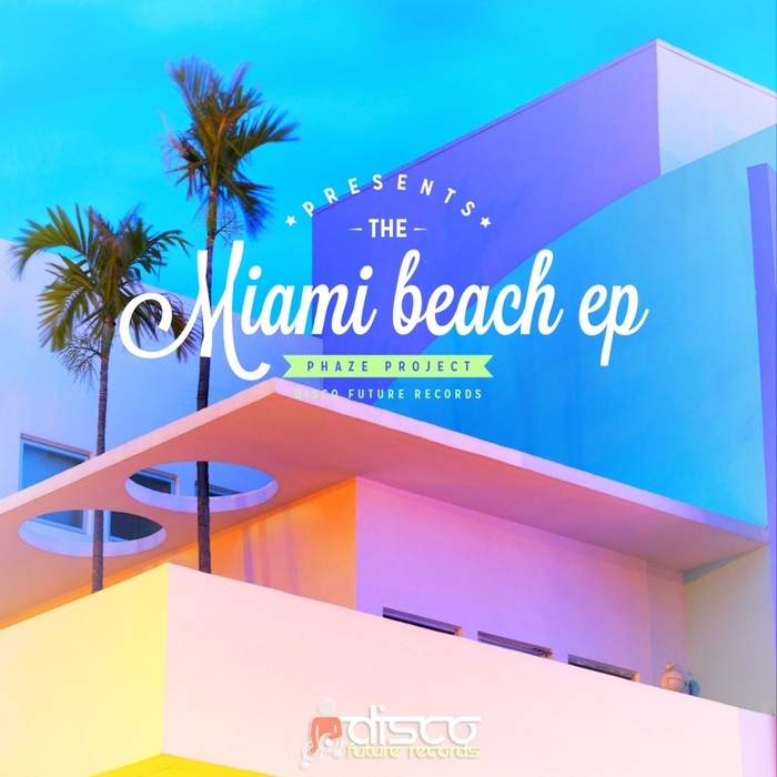 PHAZE PROJECT - Miami Beach EP