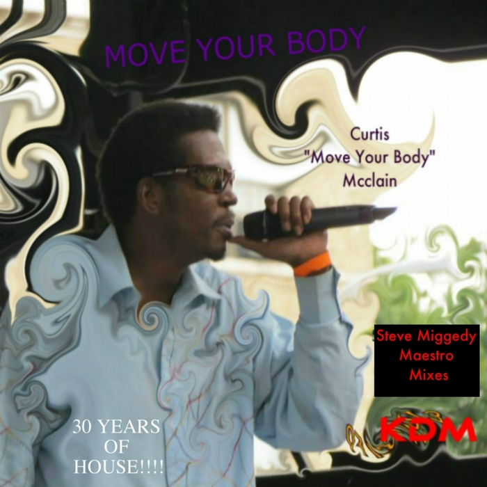 CURTIS MOVE YOUR BODY MCCLAIN - Move Your Body (The House Music Anthem)