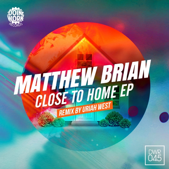 BRIAN, Matthew - Close To Home EP