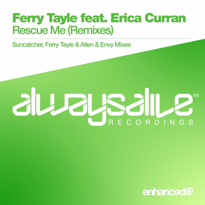 TAYLE, Ferry feat ERICA CURRAN - Rescue Me (remixes)