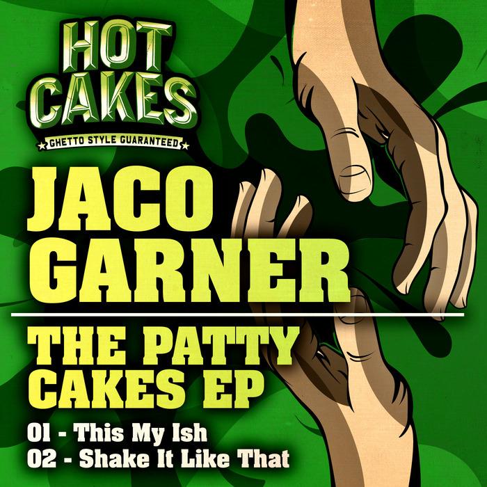 GARNER, Jaco - Patty Cakes EP