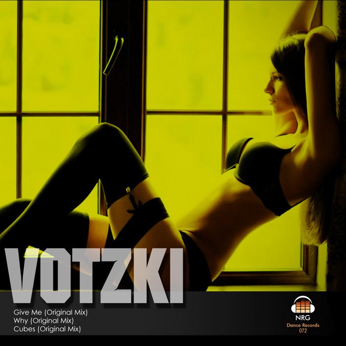 VOTZKI - Give Me