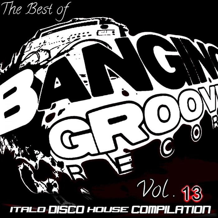 DJ FUNSKO - The Best Of Banging Grooves Records Vol 13