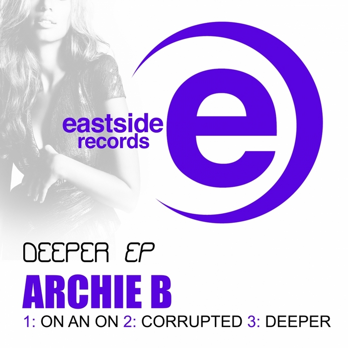 ARCHIE B - Deeper EP