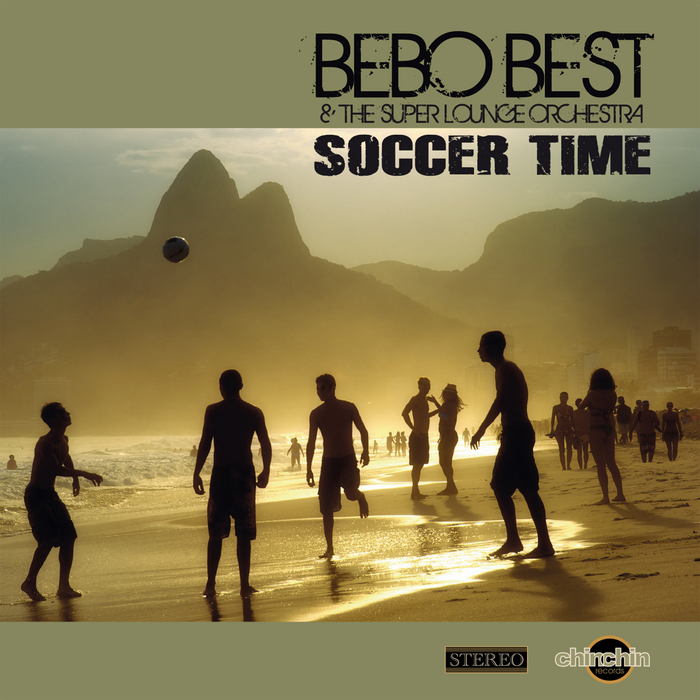 BEBO BEST & THE SUPER LOUNGE ORCHESTRA - Soccer Time
