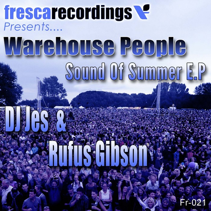 DJ JES/RUFUS GIBSON feat WAREHOUSE PEOPLE - Sound Of Summer EP