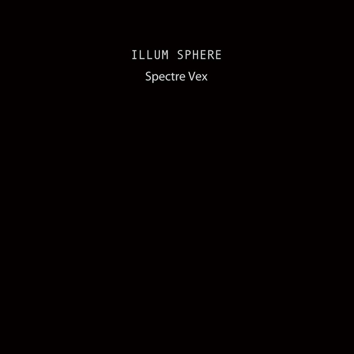 ILLUM SPHERE - Spectre Vex