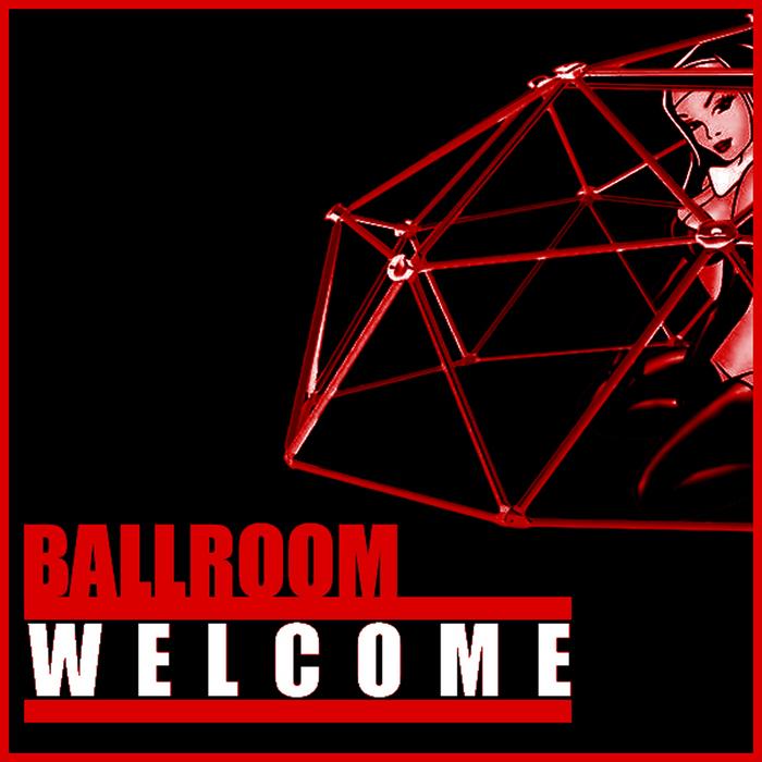 BALLROOM - Welcome